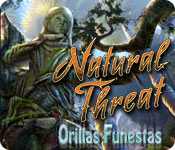 Natural Threat: Orillas Funestas
